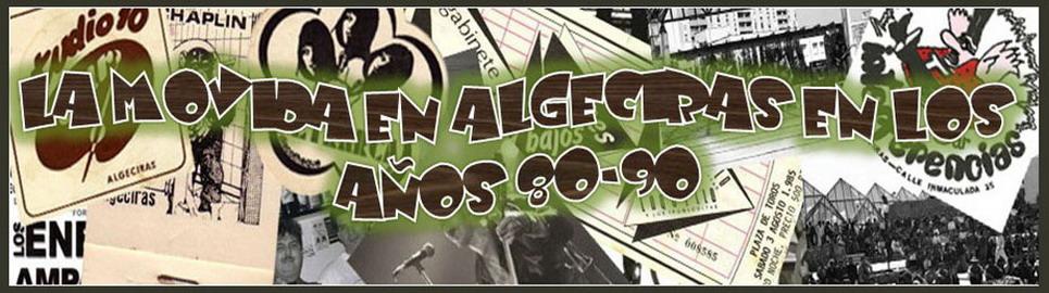La Movida en Algeciras en los años 80-90